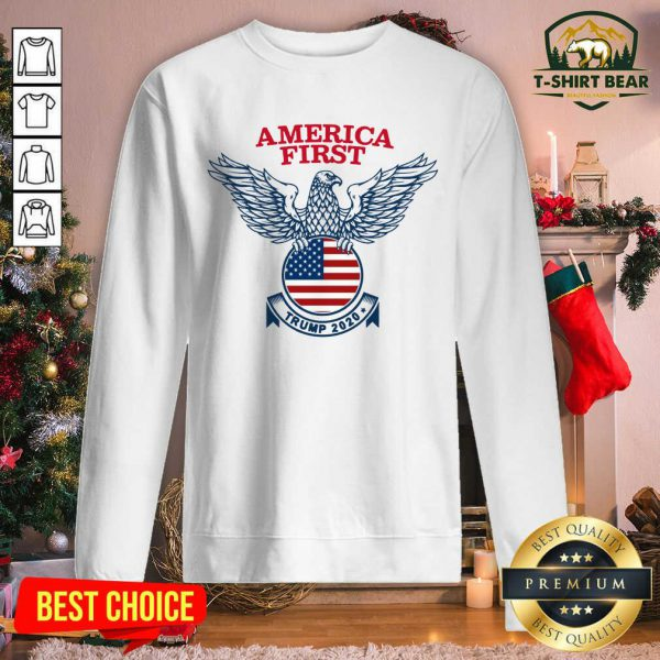 America First Tee Donald Trump 2020 Presidential Campaign Sweatshirt - Design by T-shirtbear.com