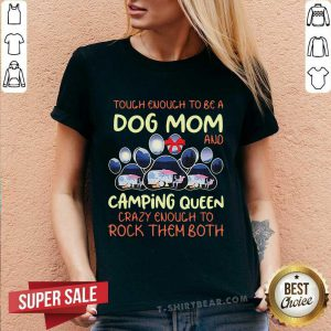 Touch Enough To Be A Dog Mom And Camping Queen V-neck
