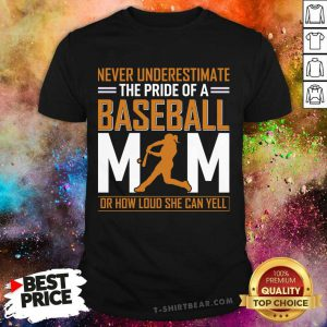 Never Underestimate The Pride of A Baseball MIM Or How Loud She Can Yell Shirt - Design By T-shirtbear.com