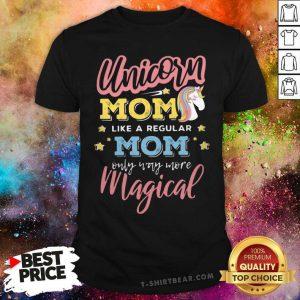 Cool Unicorn Mom A Regular Mom Only Way More Magical Shirt - Design by T-shirtbear.com