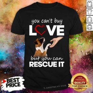 Boxer You Can Not Buy Love But You Can Rescue It Shirt - Design by T-shirtbear.com