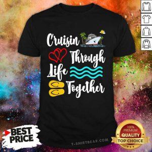 Cruisin Through Life Together Shirt - Design by T-shirtbear.com