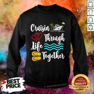 Cruisin Through Life Together Sweatshirt - Design by T-shirtbear.com