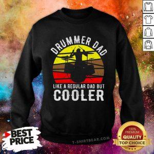 Drummer Dad Like A Regular Dad But Cooler Vintage Sweatshirt - Design by T-shirtbear.com