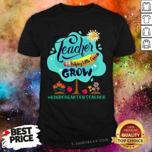 Teacher Helping Little Ones Grow Kindergarten Teacher Shirt - Design by T-shirtbear.com